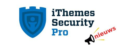 iThemes Security PRO 6.0 is uit! Wat is er verbeterd?